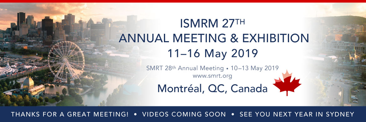 Attending ISMRM 2019 (Montreal, QU, Canada; May, 11-17)